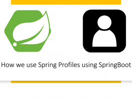 How we use Spring Profiles using SpringBoot