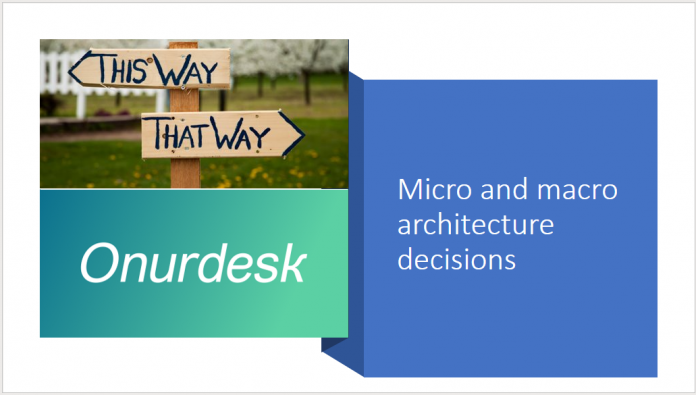 Micro and macro architecture decisions