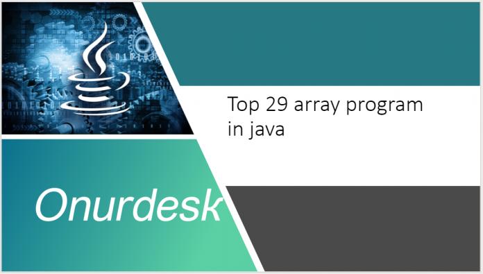 Top 29 array program in java